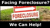Facing Foreclosure - We Can Help!