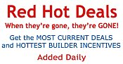 Red Hot Deals on New Homes!